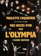 Couverture du livre « Mes noces d'or avec l'Olympia » de Francois Jouffa et Paulette Coquatrix aux éditions Castor Astral