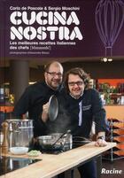 Couverture du livre « Cucina nostra ; les meilleures recettes italiennes des chefs » de Sergio Moschini et Carlo De Pascale aux éditions Lannoo