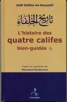 Couverture du livre « L'histoire des quatre califes bien-guidés » de Jalal E As-Souyouti aux éditions Albouraq