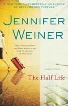 Couverture du livre « The Half Life » de Jennifer Weiner aux éditions Washington Square Press