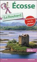 Couverture du livre « Guide du Routard ; Ecosse (édition 2016/2017) » de Collectif Hachette aux éditions Hachette Tourisme