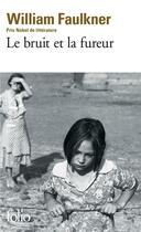 Couverture du livre « Le bruit et la fureur » de William Faulkner aux éditions Gallimard