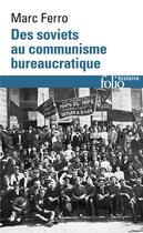 Couverture du livre « Des Soviets au communisme bureaucratique ; les mécanismes d'une subversion » de Marc Ferro aux éditions Gallimard
