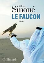 Couverture du livre « Le faucon » de Gilbert Sinoue aux éditions Gallimard
