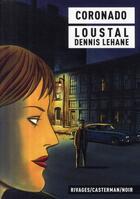 Couverture du livre « Coronado » de Dennis Lehane et Loustal aux éditions Casterman