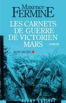 Couverture du livre « Les carnets de guerre de Victorien Mars » de Maxence Fermine aux éditions Albin Michel