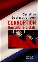 Couverture du livre « Corruption ; Une Affaire D'Etats » de Christine Deviers-Joncour aux éditions Rocher