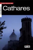 Couverture du livre « Petite histoire des Cathares » de Anne Brenon aux éditions Cairn