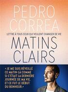 Couverture du livre « Matins clairs ; lettres à tous ceux qui veulent changer de vie » de Pedro Correa aux éditions L'iconoclaste