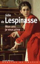Couverture du livre « Mon ami, je vous aime » de Julie De Lespinasse aux éditions Mercure De France
