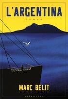 Couverture du livre « L'Argentina » de Marc Belit aux éditions Atlantica