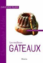 Couverture du livre « Les meilleurs gâteaux » de Christophe Felder aux éditions Minerva