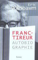 Couverture du livre « Franc-tireur » de Eric John Hobsbawm aux éditions Ramsay