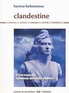 Couverture du livre « Clandestine ; l'Etat français, tombeau des sans-papiers » de Hacene Belmessous aux éditions L'atalante