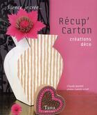 Couverture du livre « Recup' carton ; créations déco » de Claude Jeantet aux éditions Tana