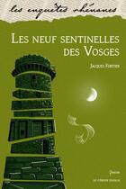 Couverture du livre « Les neuf sentinelles des Vosges » de Jacques Fortier aux éditions Le Verger