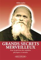 Couverture du livre « Grands secrets merveilleux » de Abbe Julio aux éditions Exclusif