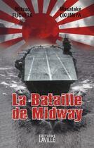 Couverture du livre « La bataille de Midway » de Mitsuo Fuchida et Masatake Okumiya aux éditions Laville