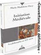 Couverture du livre « Initiation médiévale » de Marie-Madeleine Davy aux éditions Dervy
