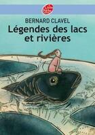 Couverture du livre « Légendes des lacs et rivières » de Bernard Clavel aux éditions Hachette Jeunesse
