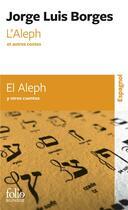Couverture du livre « L'aleph et autres contes ; el aleph y otros cuentos » de Jorge Luis Borges aux éditions Gallimard