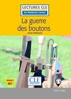 Couverture du livre « La guerre des boutons, d'après Louis Pergaud ; niveau A1 (2e édition) » de Collectif aux éditions Cle International