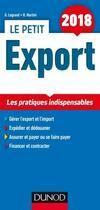 Couverture du livre « Le petit export ; les pratiques indispensables (édition 2018) » de Ghislaine Legrand et Hubert Martini aux éditions Dunod