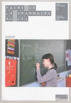 Couverture du livre « Faire de la grammaire au CE1 » de Francoise Picot et Delphine Picot aux éditions Reseau Canope