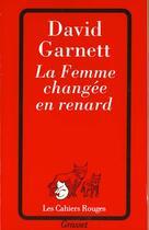 Couverture du livre « La femme changee en renard » de David Garnett aux éditions Grasset Et Fasquelle
