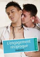 Couverture du livre « L'engagement réciproque (pulp gay) » de Diablotin aux éditions Textes Gais