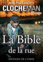 Couverture du livre « La bible de la rue ; témoignage » de Jean-Paul Fantou aux éditions De L'onde