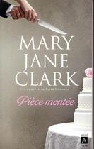 Couverture du livre « Pièce montée » de Mary Jane Clark aux éditions Archipel