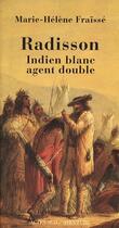 Couverture du livre « Radisson, indien blanc, agent double » de Marie-Helene Fraisse aux éditions Actes Sud