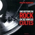 Couverture du livre « Une histoire du rock en 202 vinyles cultes » de Philippe Manoeuvre aux éditions Desinge Hugo Cie