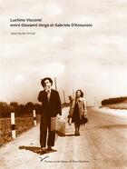 Couverture du livre « Luchino visconti entre giovanni verga et gabriele d'annunzio » de Arnod Jean-Claude aux éditions Pu De Paris Ouest