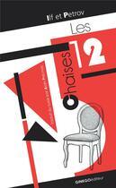Couverture du livre « Les douze chaises » de Ilf Et Petrov aux éditions Ginkgo
