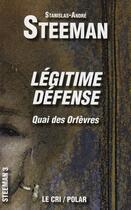 Couverture du livre « Légitime défense ; Quai des Orfèvres » de Stanislas-Andre Steeman aux éditions Le Cri