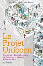 Couverture du livre « Le projet unicorn » de Gene Kim aux éditions Quanto