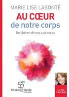 Couverture du livre « Au c ur de notre coprs » de Marie-Lise Labonte aux éditions Stanke Alexandre