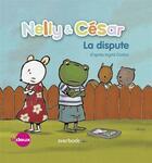 Couverture du livre « Nelly & César ; la dispute » de Ingrid Godon et Isabelle Neyret aux éditions Averbode