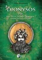 Couverture du livre « Dionysos : une étude du dieu Dionysos : histoire, mythe et traditions » de Vikki Bramshaw aux éditions Danae