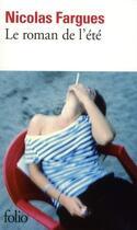 Couverture du livre « Le roman de l'été » de Nicolas Fargues aux éditions Gallimard
