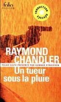 Couverture du livre « Un tueur sous la pluie ; city blues ; déniche la fille » de Raymond Chandler aux éditions Gallimard