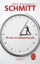 Couverture du livre « Si on recommençait » de Éric-Emmanuel Schmitt aux éditions Lgf