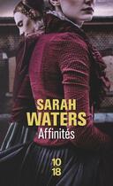 Couverture du livre « Affinités » de Sarah Waters aux éditions 10/18