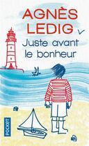 Couverture du livre « Juste avant le bonheur » de Agnes Ledig aux éditions Pocket