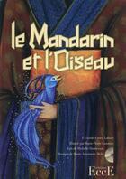 Couverture du livre « Le mandarin et l'oiseau ; livre + cd » de Idris Lahore aux éditions Ecce