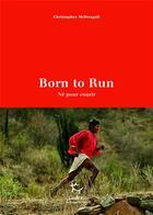 Couverture du livre « Born to run (né pour courir) » de Christopher Mcdougall aux éditions Guerin