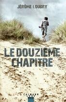 Couverture du livre « Le douzième chapitre » de Jerome Loubry aux éditions Calmann-levy