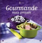 Couverture du livre « Gourmande mais pressée » de Martine Nameche aux éditions Saep